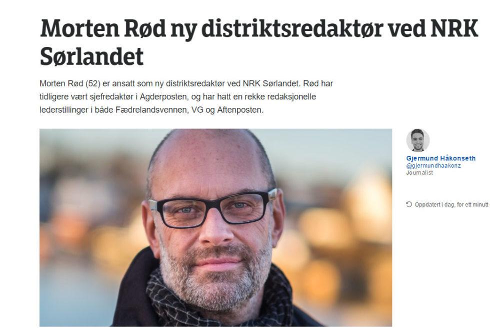 SKAL LEDE NRK: Morten Rød Var Inntil I Høst Sjefredaktør I Agderposten. Han Blir Nå Ny Distriktsredaktør For NRK Sørlandet. Faksimilie: Nrk.no/Sørlandet